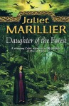 Daughter Of The Forest: Book 1 Of The Sevenwaters Trilogy - Juliet Marillier