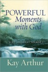 Powerful Moments with God: A Devotional Journey - Kay Arthur