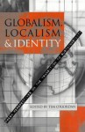 Globalism, Localism and Identity: New Perspectives on the Transition of Sustainability - Timothy O'Riordan