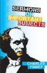 Sermons on Important Subjects - Charles Grandison Finney
