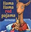 Llama, Llama Red Pajama! - Anna Dewdney