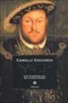 Il grande Enrico. Vita di Enrico VIII, re d'Inghilterra - Carolly Erickson