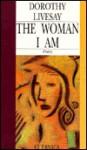 The Woman I Am. - Dorothy Livesay, Antonio D'Alfonso