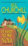 It Had to Be You - Jill Churchill