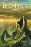 Ruins Terra - Eric T. Reynolds, Stoney M. Setzer, Kate Kelly, Michael Merriam, George Page III