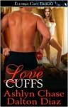 Love Cuffs - Ashlyn Chase, Dalton Diaz