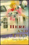 Here and Then - George Ella Lyon