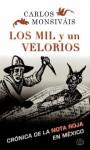 Los mil y un velorios: Crónica de la nota roja en México - Carlos Monsiváis