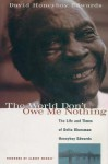 The World Don't Owe Me Nothing: The Life and Times of Delta Bluesman Honeyboy Edwards - David Edwards