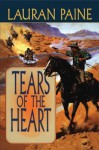 Tears Of The Heart - Lauran Paine