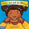 Teeth Are Not for Biting - Elizabeth Verdick, Marieka Heinlen