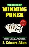 Basics Of Winning Poker - J. Edward Allen
