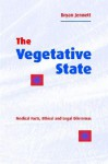 The Vegetative State: Medical Facts, Ethical and Legal Dilemmas - Bryan Jennett, Fred Plum