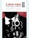 Letras Rojas: Cuentos Negros Y Policíacos - Ramón Díaz Eterovic