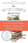 The Mother-Daughter Book Club Rev Ed.: How Ten Busy Mothers and Daughters Came Together to Talk, Laugh, and Learn Through Their Love of Reading - Shireen Dodson, Teresa Barker