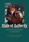 State of Authority: State in Society in Indonesia - Gerry van Klinken, Joshua Barker