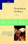 Garden, Ashes - Danilo Kiš