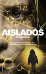 Aislados (Spanish Edition) - Megan Crewe, Carles Andreu