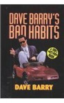 Dave Barry's Bad Habits: A 100% Fact Free Book (Beeler Large Print Series) - Dave Barry
