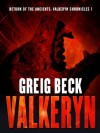 Return of the Ancients: The Valkeryn Chronicles Book 1 - Greig Beck