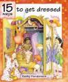 15 Ways to Get Dressed - Kathy Henderson
