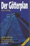 Der Götterplan. Außerirdische Zeugnisse bei Maya und Hopi - Peter Fiebag