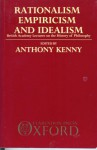 Rationalism, Empiricism, and Idealism - Anthony Kenny