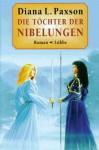 Die Töchter der Nibelungen - Diana L. Paxson, Helmut W. Pesch