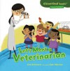 Let's Meet a Veterinarian (Cloverleaf Books - Community Helpers) - Gina Bellisario, Cale Atkinson