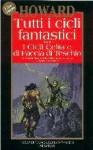Tutti i cicli fantastici, Vol. 3: I cicli di Celta e Faccia di Teschio - Robert E. Howard, Gianni Pilo, Sebastiano Fusco