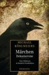 Michael Köhlmeiers Märchen-Dekamerone: Eine Weltreise in hundert Geschichten (German Edition) - Michael Köhlmeier