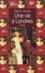 Une Vie À Londres - Henry James