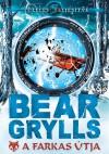 A farkas útja (Túlélés: teljesítve #2) - Bear Grylls, Illés Róbert