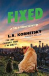 Fixed: A Gin & Tonic Mystery - L.A. Kornetsky