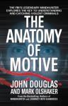 The Anatomy Of Motive - John E. Douglas