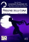 Progenie della Luna. Licantropi Filantropi #1 (Italian Edition) - Mario Magro