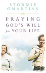 Praying God's Will For Your Life: Student Edition (Omartian, Stormie) - Stormie Omartian