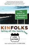 Kinfolks: Falling Off the Family Tree - Lisa Alther