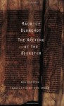 The Writing of the Disaster - Maurice Blanchot, Ann Smock