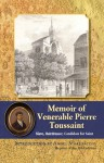 Memoir of Pierre Toussaint: Slave, Hairdresser, Candidate for Saint - Hannah Farnham Sawyer Lee, Angel Marinaccio