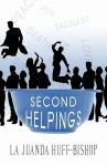 Second Helpings - La Juanda Huff-Bishop