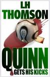 Quinn Gets His Kicks - L.H. Thomson