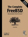 The Complete FreeBSD: Documentation from the Source - Greg Lehey, Marshall Kirk McKusick
