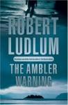The Ambler Warning - Robert Ludlum