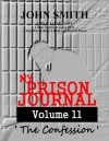 My Prison Journal - Volume 11 (The Confession) - John Smith, Garry M Graves