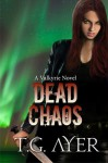 Dead Chaos - T.G. Ayer