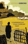 Conference at Cold Comfort Farm (Vintage Classics) - Stella Gibbons