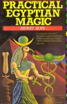 Practical Egyptian Magic - Murry Hope