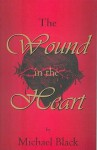 The Wound In The Heart - Michael Black