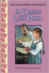A Doctor Like Papa - Natalie Kinsey-Warnock, James Bernardin